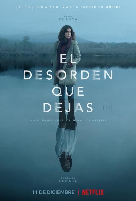 El desorden que dejas / après toi, le chaos (Espagne, Netflix, 2020)